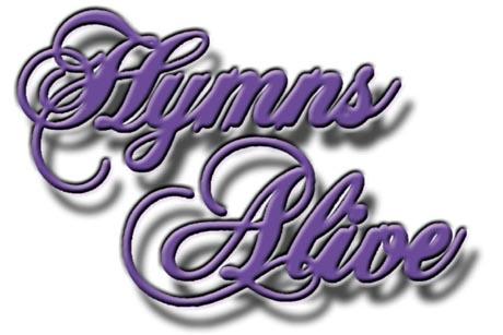 HYMNS ALIVE Hymns LIST